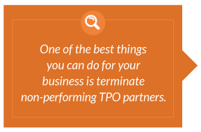 One of the best things you can do for your businenss is terminate non-performing TPO partners