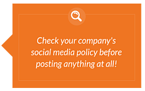 Check your company's social media policy before posting!