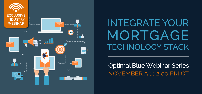 INTEGRATE YOUR MORTGAGE TECHNOLOGY STACK