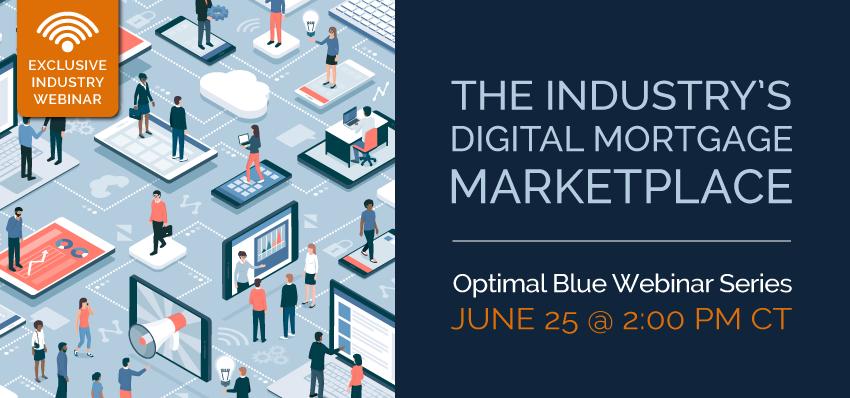 Webinar - The Industry's Digital Mortgage Marketplace
